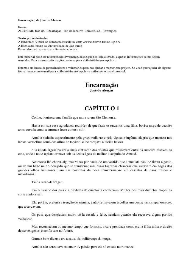 Encarnação, de José de Alencar Fonte: ALENCAR, José de. Encarnação. Rio de Janeiro: Ediouro, s.d. (Prestígio). Texto prove...