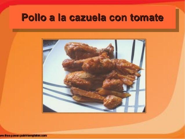 Pollo a la cazuela con tomatePollo a la cazuela con tomatePollo a la cazuela con tomatePollo a la cazuela con tomate