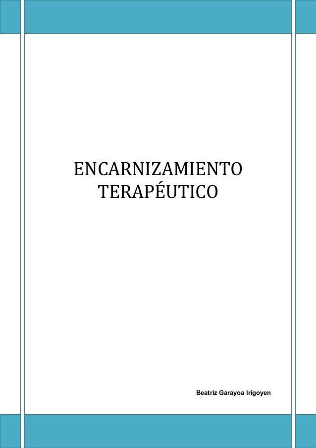ENCARNIZAMIENTO TERAPÉUTICO Beatriz Garayoa Irigoyen