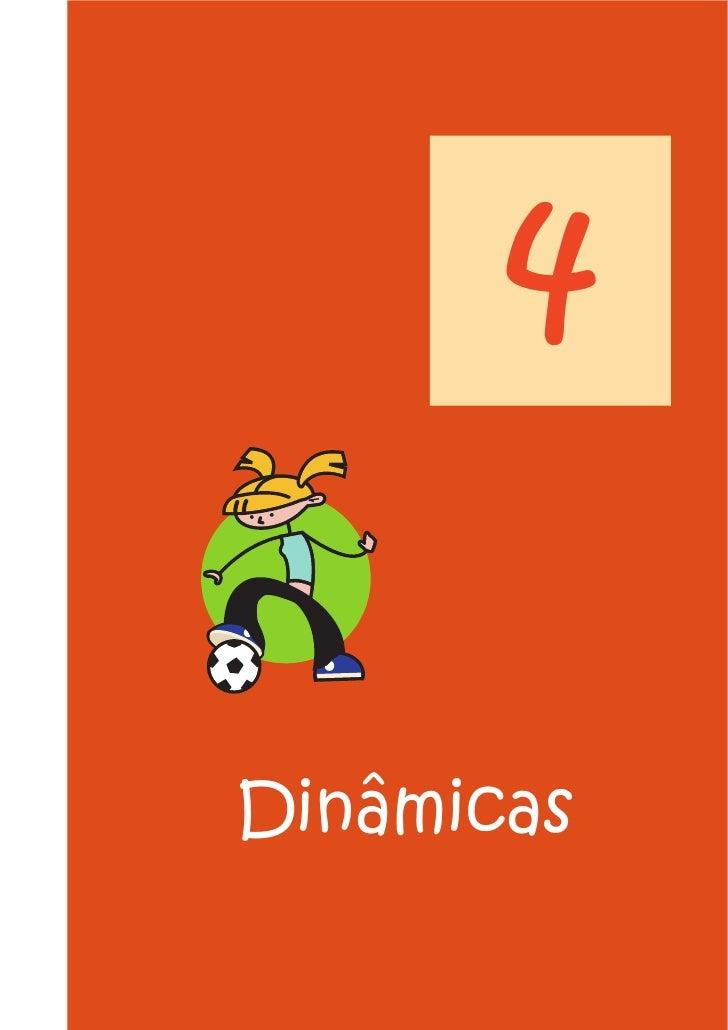 4  Dinâmicas