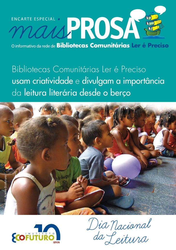 Bibliotecas Comunitárias Ler é Preciso                          usam criatividade e divulgam a importância                ...