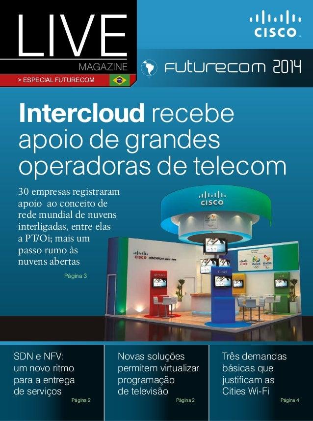 Intercloud recebe apoio de grandes operadoras de telecom > 1º semestre 2013 | edição 10 LIDERANÇA Rodrigo Dienstmann assum...