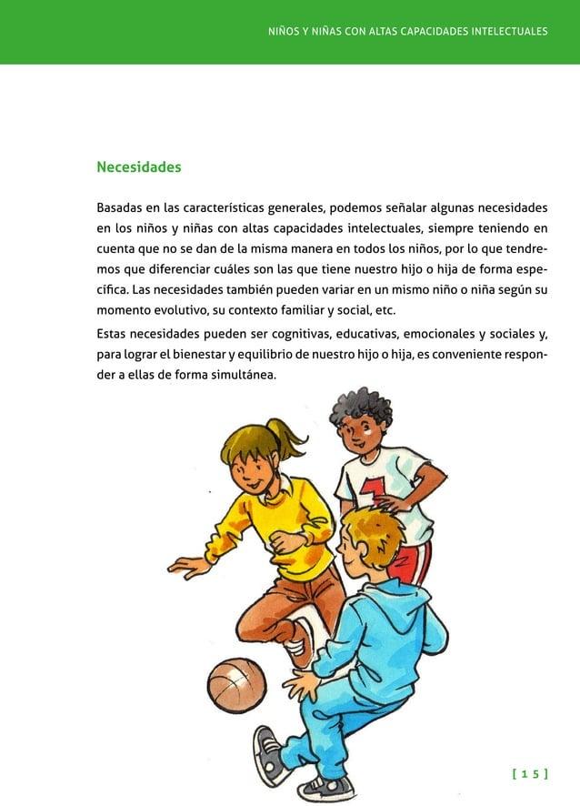 Pautas para padres y madres [ 1 6 ] Algunas de las más frecuentes son: •Un entorno afectivo de seguridad donde ser acepta...