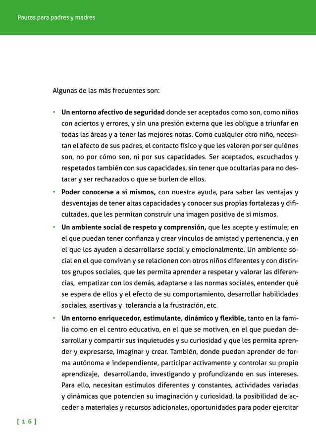 NIÑOS Y NIÑAS CON ALTAS CAPACIDADES INTELECTUALES [ 1 7 ] sus capacidades y una enseñanza multidisciplinar que responda a ...