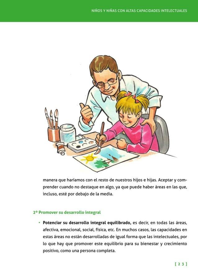 Pautas para padres y madres [ 2 4 ] •Fomentar su desarrollo social, facilitando las relaciones sociales y de amis- tad c...