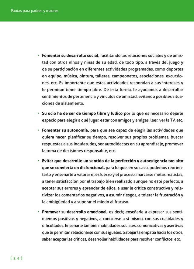 NIÑOS Y NIÑAS CON ALTAS CAPACIDADES INTELECTUALES [ 2 5 ] •Educar en el respeto, tolerancia a las diferencias y aceptaci...