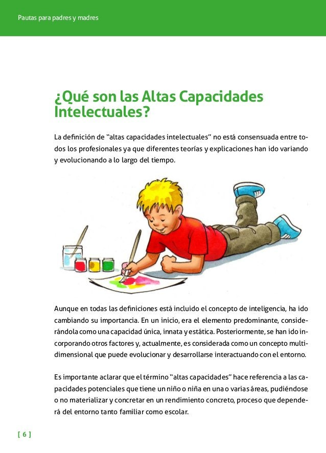 NIÑOS Y NIÑAS CON ALTAS CAPACIDADES INTELECTUALES [ 7 ] Una de las teorías más aceptadas en la actualidad es la teoría de ...