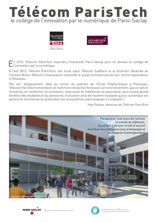 En 2019, Télécom ParisTech rejoindra l'Université Paris-Saclay pour en devenir le collège de l'innovation par le numérique...