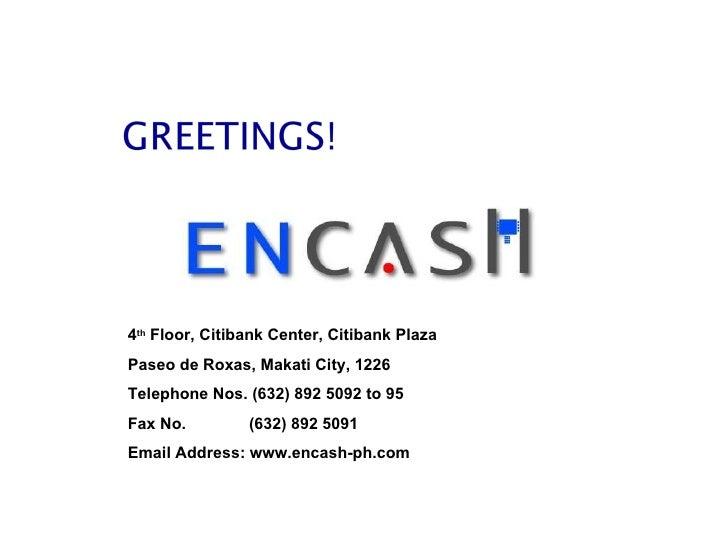 4th Floor, Citibank Center, Citibank PlazaPaseo de Roxas, Makati City, 1226Telephone Nos. (632) 892 5092 to 95Fax No.     ...