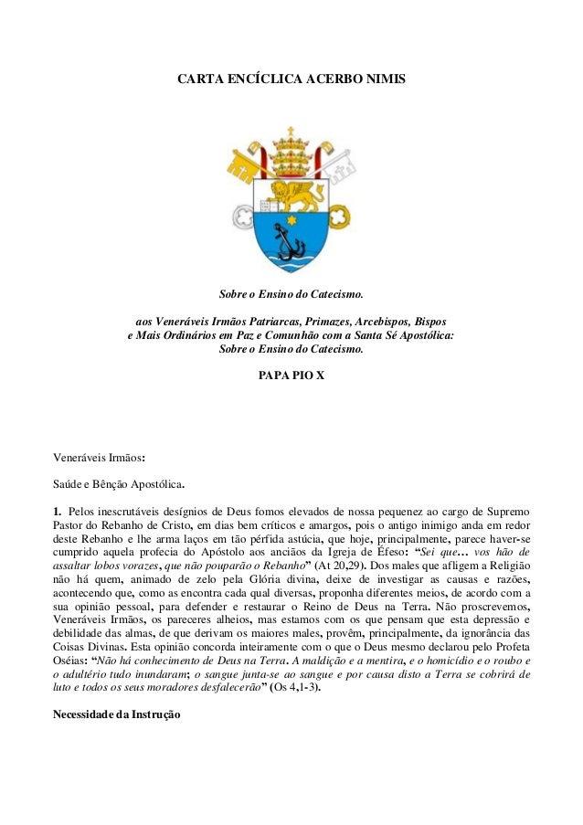 CARTA ENCÍCLICA ACERBO NIMIS  Sobre o Ensino do Catecismo. aos Veneráveis Irmãos Patriarcas, Primazes, Arcebispos, Bispos ...