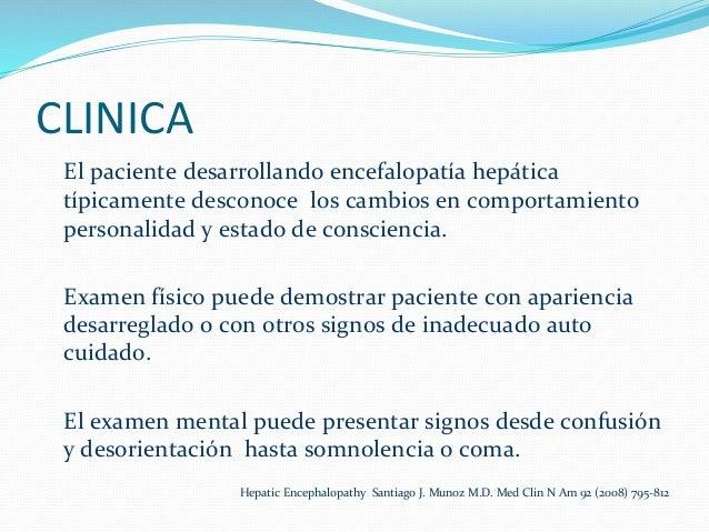 CLINICA     El  paciente  desarrollando  encefalopatía  hepática   típicamente  desconoce    los  ca...
