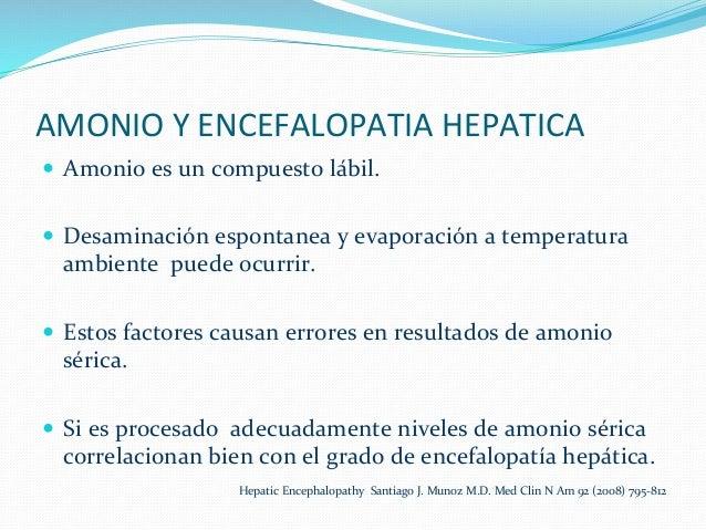 AMONIO  Y  ENCEFALOPATIA  HEPATICA   — Amonio  es  un  compuesto  lábil.   — Desaminación  esponta...