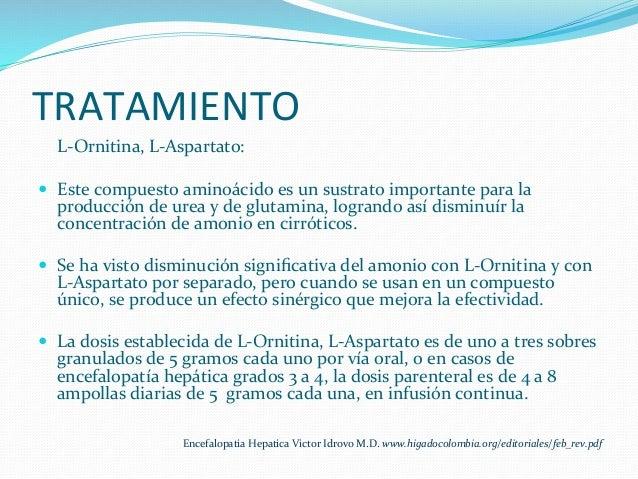 TRATAMIENTO     L-‐Ornitina,  L-‐Aspartato:     — Este  compuesto  aminoácido  es  un  sustrato  ...
