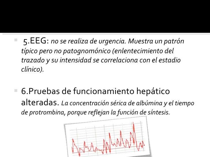 <ul><li>5.EEG:  no se realiza de urgencia. Muestra un patrón típico pero no patognomónico (enlentecimiento del trazado y s...