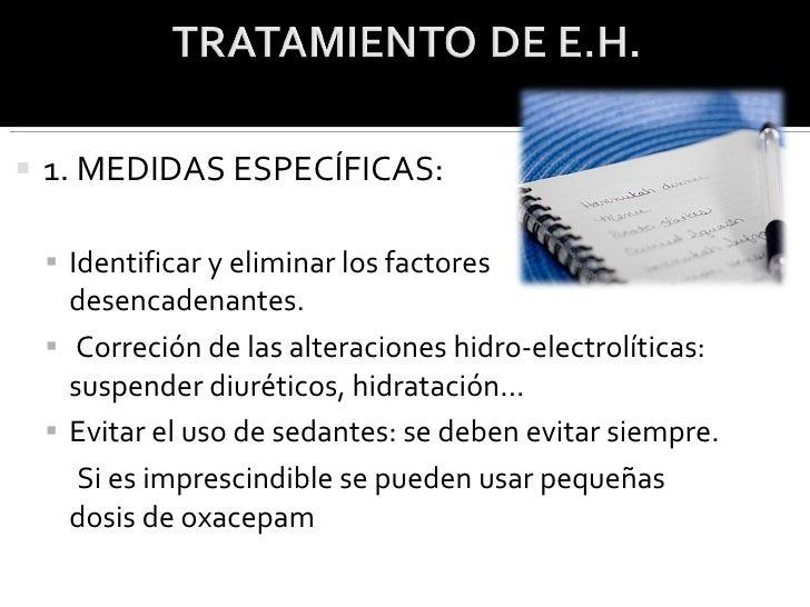 <ul><li>1. MEDIDAS ESPECÍFICAS: </li></ul><ul><ul><li>Identificar y eliminar los factores desencadenantes. </li></ul></ul>...