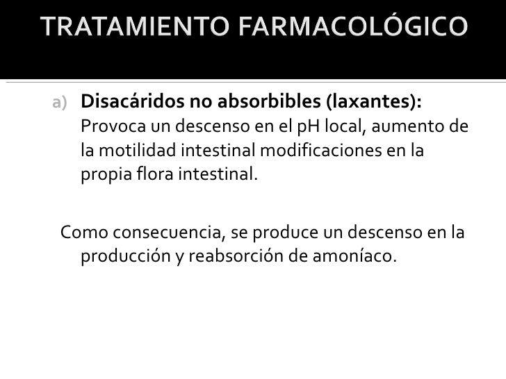 <ul><ul><li>Disacáridos no absorbibles (laxantes):  Provoca un descenso en el pH local, aumento de la motilidad intestinal...