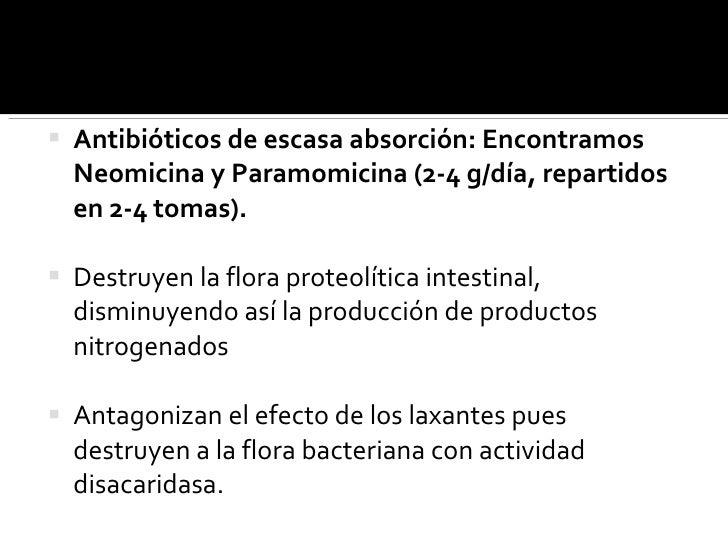 <ul><li>Antibióticos de escasa absorción: Encontramos Neomicina y Paramomicina (2-4 g/día, repartidos en 2-4 tomas).  </li...