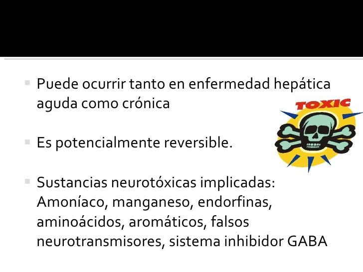 <ul><li>Puede ocurrir tanto en enfermedad hepática aguda como crónica  </li></ul><ul><li>Es potencialmente reversible.  </...