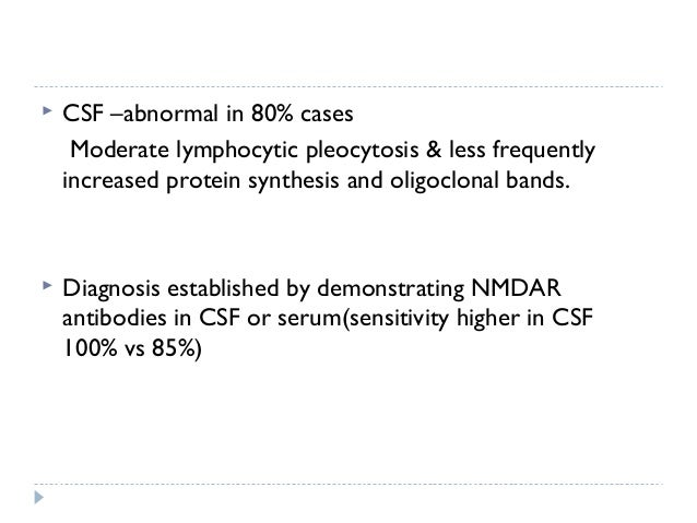  Presence of underlying tumour, mostly teratoma is age & sex dependent.  In few patients anti NMDAR occur after variety ...