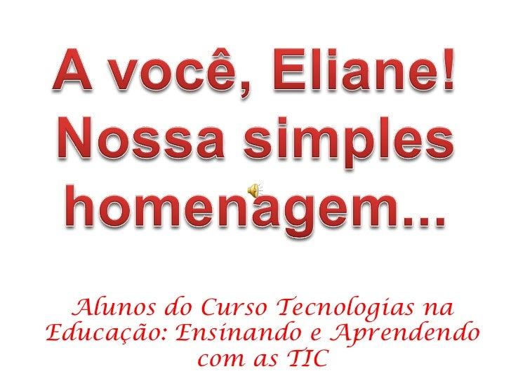 Alunos do Curso Tecnologias na Educação: Ensinando e Aprendendo com as TIC