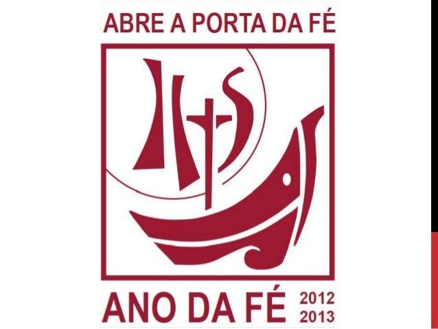 LOGOTIPO DO ANO DA FÉ  •  O logotipo é composto de um campo, quadrada com bordas em que um barco, simboliza a Igreja, é re...