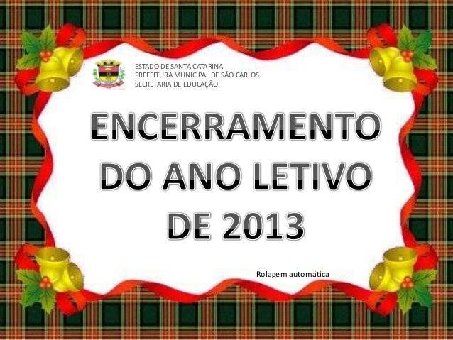 Mensagem De Final De Ano Escolar: Encerramento Do Ano Letivo 2013