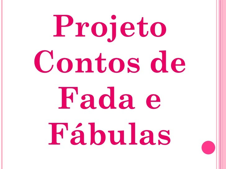 Projeto Contos de Fada e Fábulas