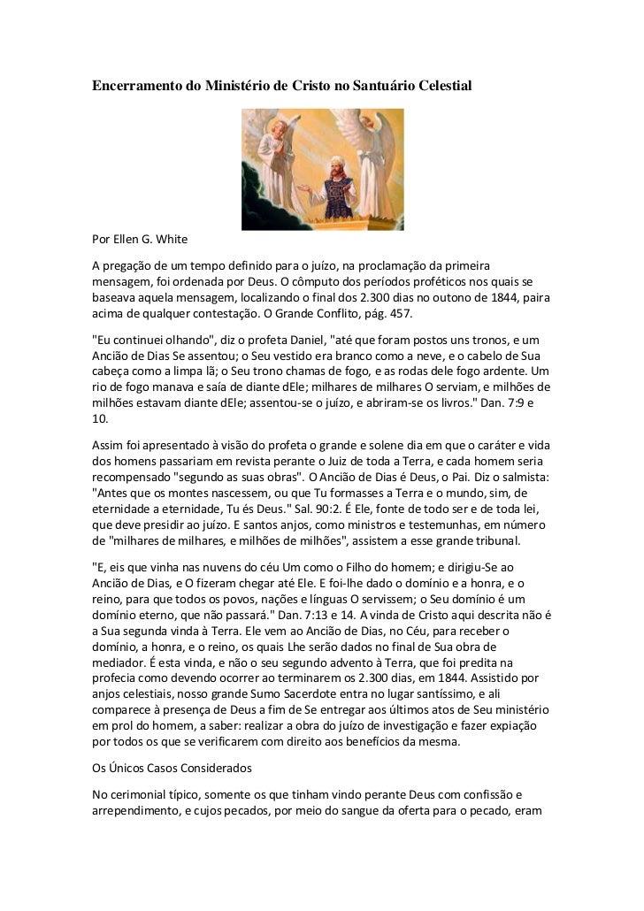 Encerramento do Ministério de Cristo no Santuário CelestialPor Ellen G. WhiteA pregação de um tempo definido para o juízo,...
