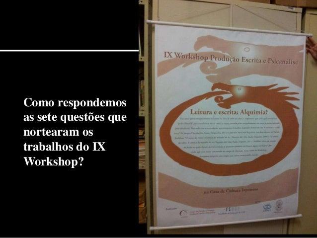 Como respondemos as sete questões que nortearam os trabalhos do IX Workshop?