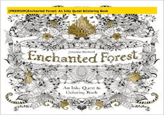 PREMIUM]Enchanted Forest: An Inky Quest & Coloring Book