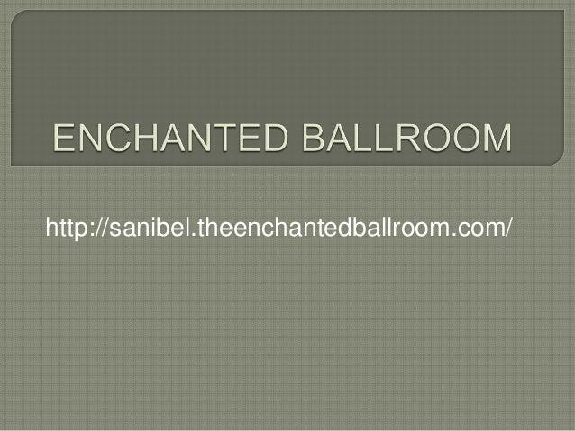 http://sanibel.theenchantedballroom.com/