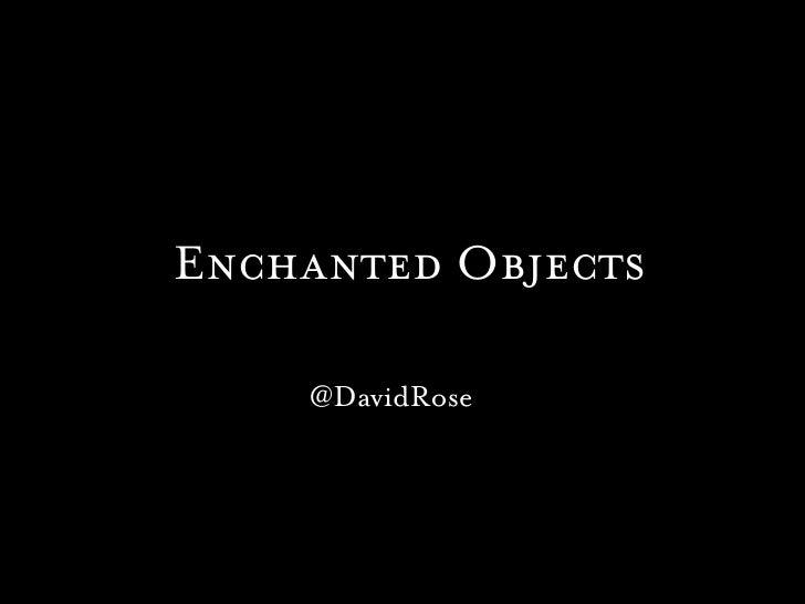 Enchanted Objects    @DavidRose