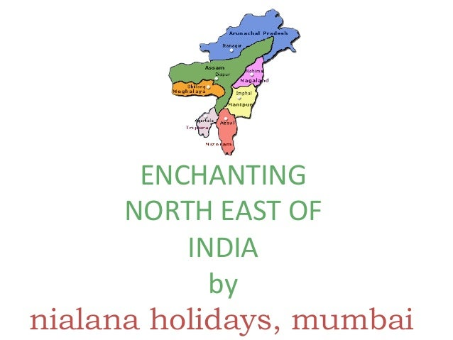 ENCHANTING NORTH EAST OF INDIA by nialana holidays, mumbai