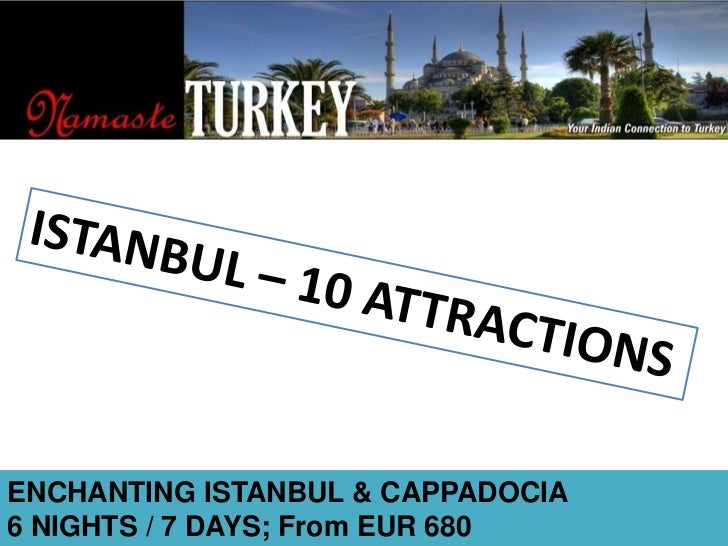 ISTANBUL – 10 ATTRACTIONS <br />ENCHANTING ISTANBUL & CAPPADOCIA<br />6 NIGHTS / 7 DAYS; From EUR 680<br />