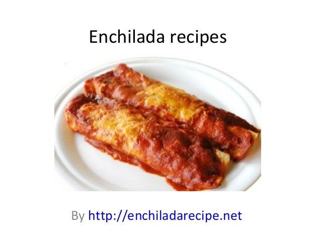 Enchilada recipes By http://enchiladarecipe.net