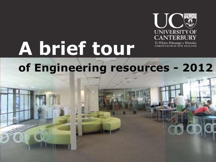A brief tourof Engineering resources - 2012