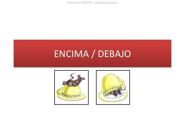 ENCIMA / DEBAJO Asociación CONECTA – www.conecta.org.es