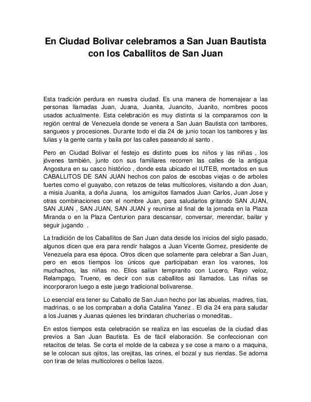 En Ciudad Bolivar celebramos a San Juan Bautista con los Caballitos de San Juan Esta tradición perdura en nuestra ciudad. ...