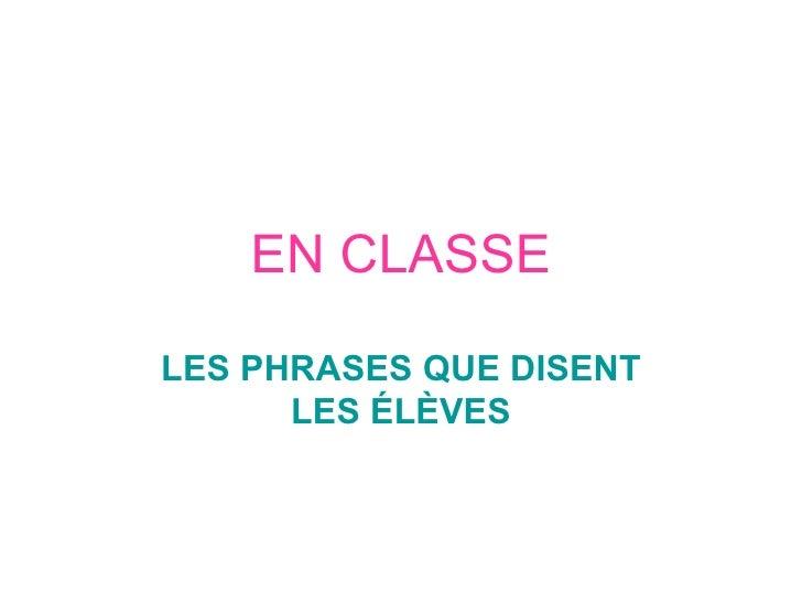 EN CLASSE LES PHRASES QUE DISENT LES ÉLÈVES