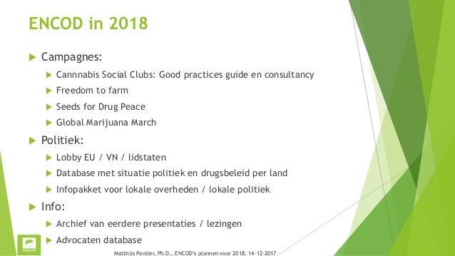 Cannabis Social Clubs: Good Practices Guide  Good Practices Guide ontwikkelen  Consultancy om te helpen met opstarten / ...