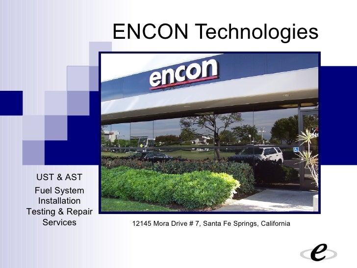 ENCON Technologies UST & AST Fuel System Installation Testing & Repair Services 12145 Mora Drive # 7, Santa Fe Springs, Ca...