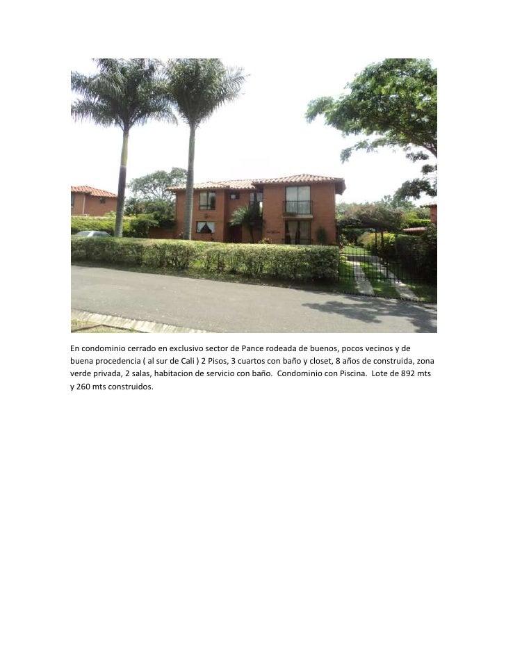 En condominio cerrado en exclusivo sector de Pance rodeada de buenos, pocos vecinos y debuena procedencia ( al sur de Cali...