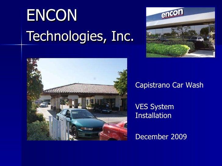 ENCON   Technologies, Inc. Capistrano Car Wash  VES System Installation December 2009