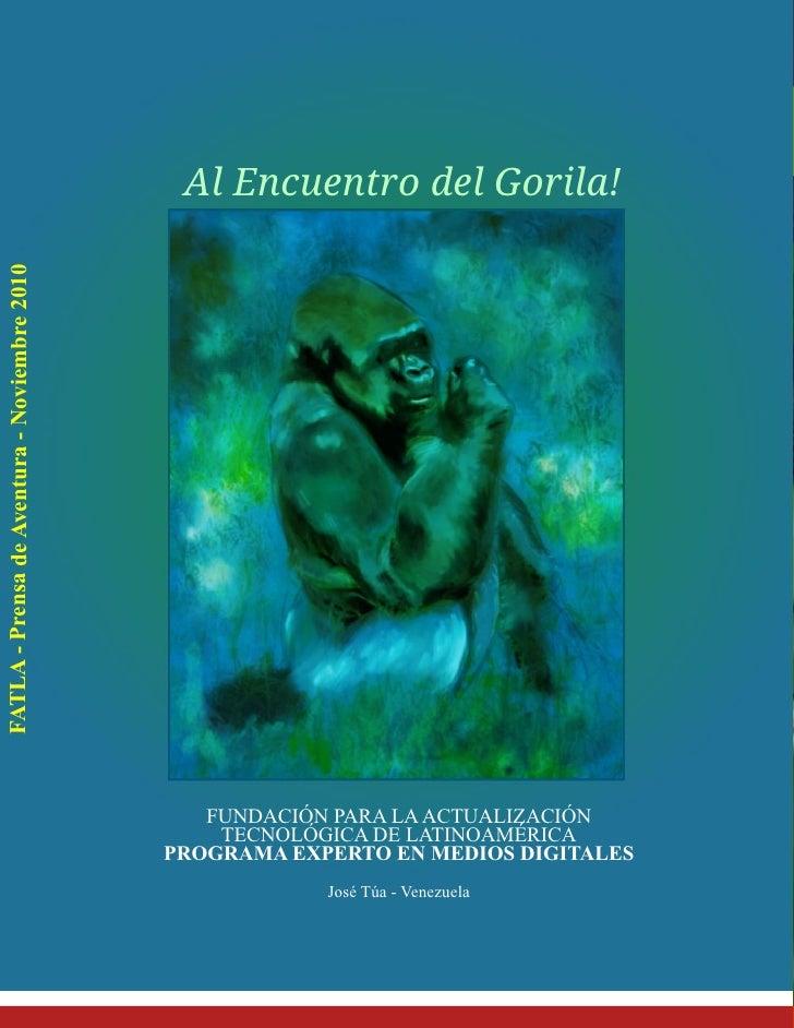 Al Encuentro del Gorila!FATLA - Prensa de Aventura - Noviembre 2010                                                 FUNDAC...
