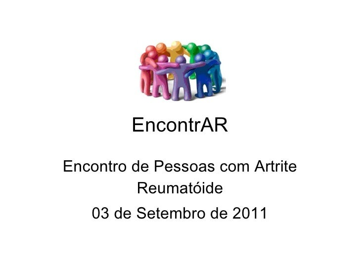 EncontrAR   Encontro de Pessoas com Artrite Reumatóide 03 de Setembro de 2011