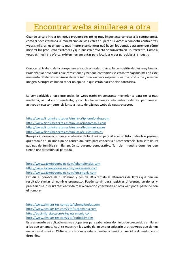 Encontrar webs similares a otra  Cuando se va a iniciar un nuevo proyecto online, es muy importante conocer a la competenc...