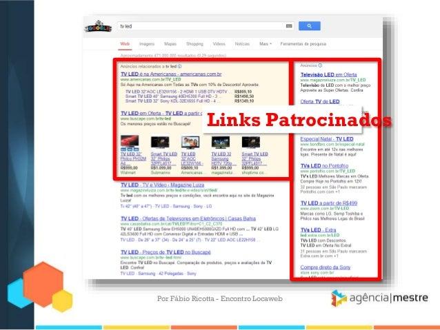 Links PatrocinadosPor Fábio Ricotta - Encontro Locaweb