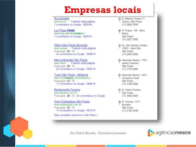 Empresas locaisPor Fábio Ricotta - Encontro Locaweb