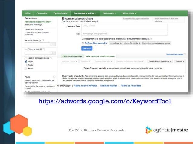 https://adwords.google.com/o/KeywordToolPor Fábio Ricotta - Encontro Locaweb