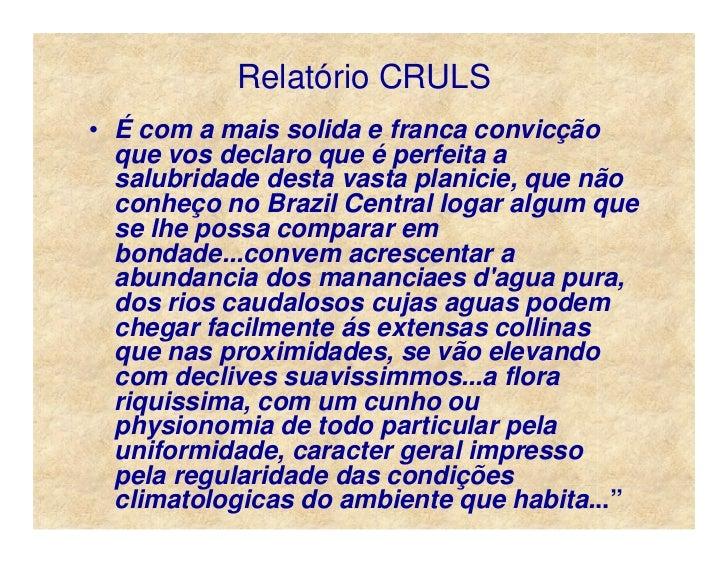 Relatório CRULS • É com a mais solida e franca convicção   que vos declaro que é perfeita a   salubridade desta vasta plan...